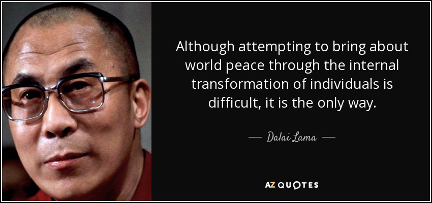 quote-although-attempting-to-bring-about-world-peace-through-the-internal-transformation-of-dalai-lama-82-54-47