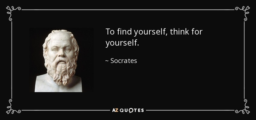 quote-to-find-yourself-think-for-yourself-socrates-66-75-00
