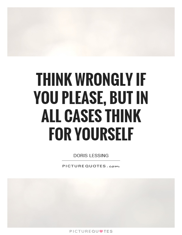 think-wrongly-if-you-please-but-in-all-cases-think-for-yourself-quote-1