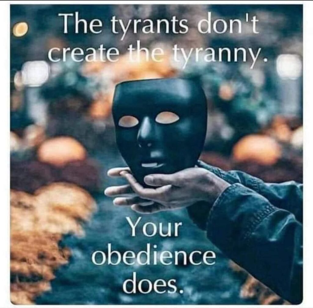 your-obedience-creates-tyranny
